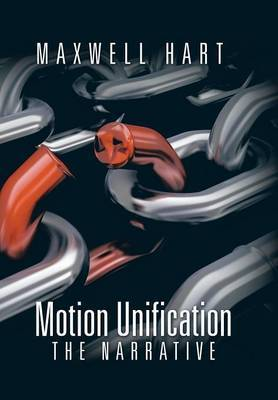 Motion Unification by Maxwell Hart