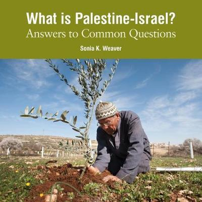 What Is Palestine-Israel? by Sonia Weaver