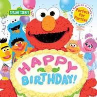 Happy Birthday! by Sesame Workshop