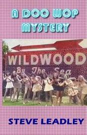 A Doo Wop Mystery by Steve Leadley image