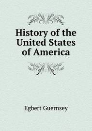 History of the United States of America by Egbert Guernsey