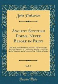 Ancient Scottish Poems, Never Before in Print, Vol. 2 by John Pinkerton image