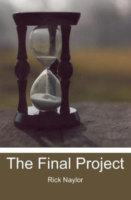 The Final Project by Rick Naylor