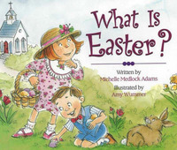 What is Easter? by Michelle Medlock Adams image