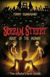 Heart of the Mummy (Scream Street #3) by Tommy Donbavand image