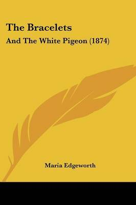 The Bracelets: And The White Pigeon (1874) by Maria Edgeworth image
