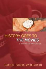 History Goes to the Movies by Marnie Hughes-Warrington image