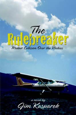 The Rulebreaker by Jim Kasparek