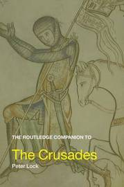 The Routledge Companion to the Crusades by Peter Lock image