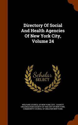 Directory of Social and Health Agencies of New York City, Volume 24
