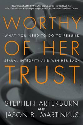 Worthy of Her Trust by Stephen Arterburn