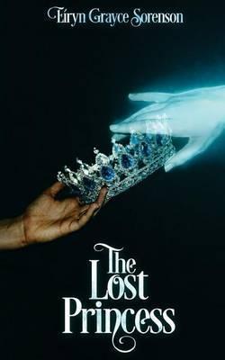 The Lost Princess by Eiryn Grayce Sorenson image
