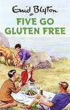 Five Go Gluten Free by Bruno Vincent