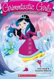 Snowflake Freezes Up by Joan Holub