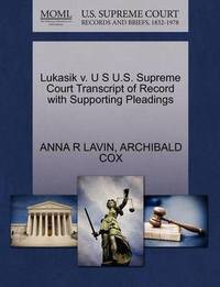 Lukasik V. U S U.S. Supreme Court Transcript of Record with Supporting Pleadings by Anna R Lavin