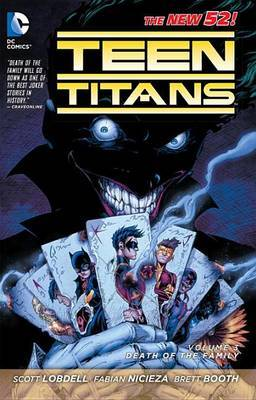 Teen Titans Vol. 3 Death Of The Family (The New 52) by Scott Lobdell