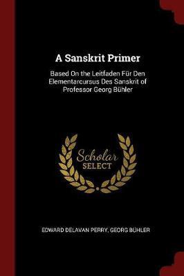 A Sanskrit Primer by Edward Delavan Perry