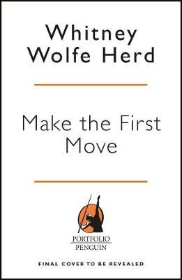 Make The First Move by Whitney Wolfe Herd