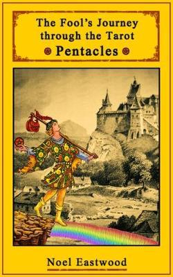 The Fool's Journey through the Tarot Pentacles by Noel Eastwood image