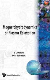 Magnetohydrodynamics Of Plasma Relaxation, The by S. Ortolani