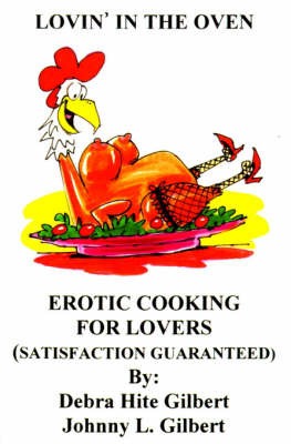 Lovin' in the Oven: Erotic Cooking for Lovers by Debra Hite image