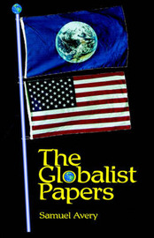 The Globalist Papers by Samuel C Avery image