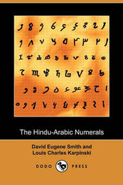 The Hindu-Arabic Numerals (Dodo Press) by David Eugene Smith