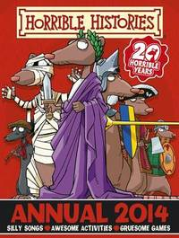 Horrible Histories Annual: 2014 by Terry Deary