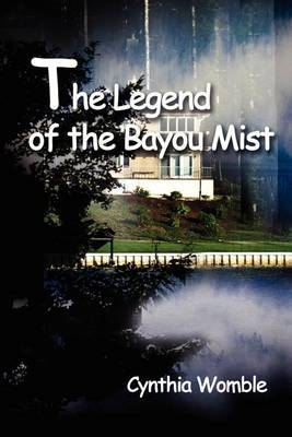 The Legend of the Bayou Mist by Cynthia Womble image