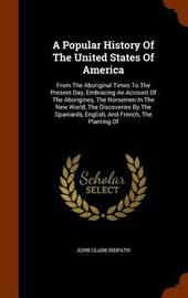 A Popular History of the United States of America by John Clark Ridpath image