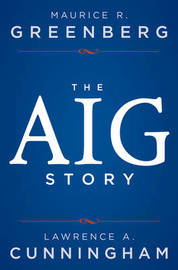 The Aig Story +Website by Maurice R Greenberg