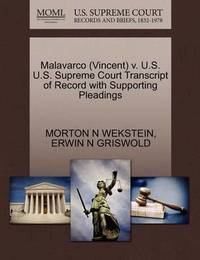 Malavarco (Vincent) V. U.S. U.S. Supreme Court Transcript of Record with Supporting Pleadings by Morton N Wekstein