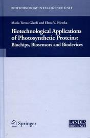 Biotechnological Applications of Photosynthetic Proteins by Maria Teresa Giardi