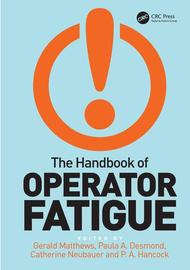 The Handbook of Operator Fatigue by P. A. Hancock