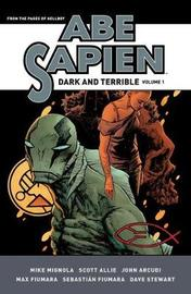 Abe Sapien: Dark And Terrible Volume 1 by Mike Mignola
