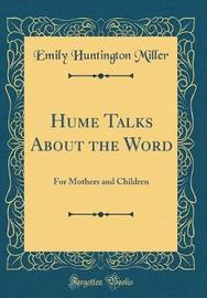 Hume Talks about the Word by Emily Huntington Miller image
