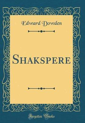 Shakspere (Classic Reprint) by Edward Dowden image