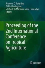 Proceeding of the 2nd International Conference on Tropical Agriculture image