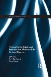 Human Rights, Race, and Resistance in Africa and the African Diaspora image