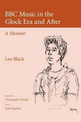 BBC Music in the Glock Era and After by Leo Black image