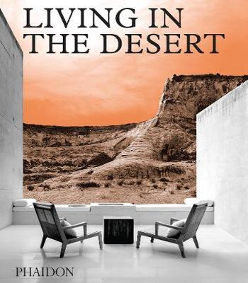 Living in the Desert by Phaidon Editors