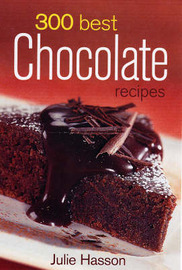 300 Best Chocolate Recipes by Julie Hasson image