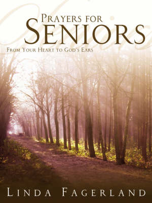 Prayers for Seniors: From Your Heart to God's Ears (Large Print) by Linda Fagerland image