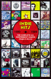 Indie Hits 1980 - 1989 by Barry Lazell image