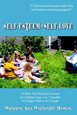 Self-esteem=self-love by Margaret Ann Wetherald-Huston image