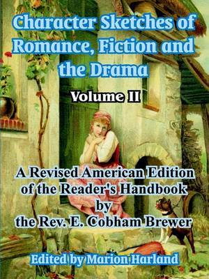 Character Sketches of Romance, Fiction and the Drama: Volume II by Ebenezer Cobham Brewer image
