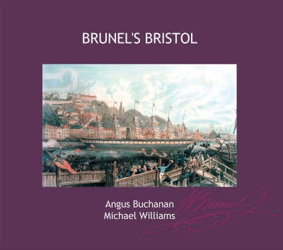 Brunel's Bristol by R.A. Buchanan