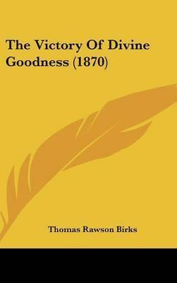 The Victory of Divine Goodness (1870) by Thomas Rawson - Birks