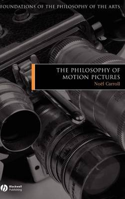 The Philosophy of Motion Pictures by Noel Carroll image