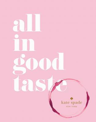 kate spade new york: all in good taste by kate spade new york
